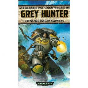 Grey Hunter by William King (2002) Space Wolf book